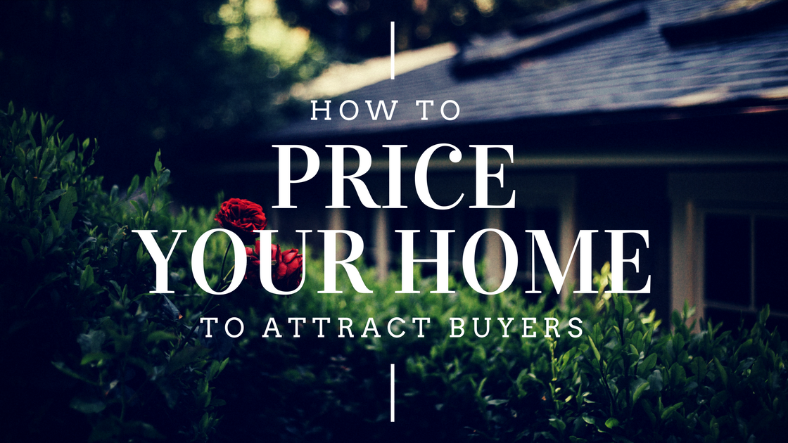 How to Price Your Home to Appeal to Buyers