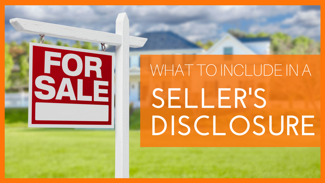Everything Sellers Should Include in Their Seller's Disclosure