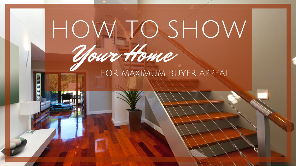 How to Show Your Home to Attract Buyers
