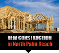 North Palm Beach New Construction Real Estate
