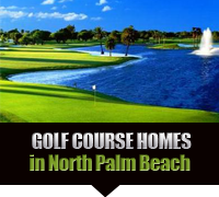North Palm Beach Golf Course Real Estate
